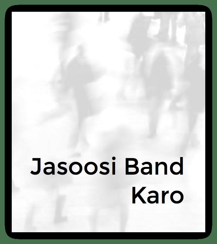 Jasoosi Band Karo
